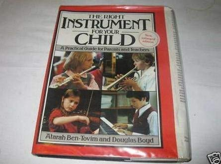 The Right Instrument for Your Child: A: Boyd, Douglas, Ben-Tovim,
