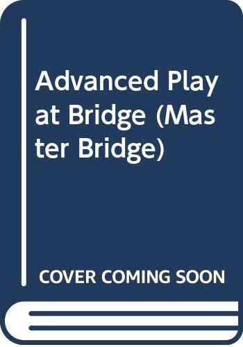 9780575049390: Advanced Play at Bridge (Master Bridge)