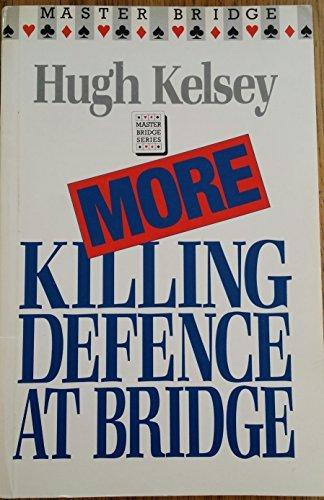 9780575049413: More Killing Defense at Bridge (Master Bridge Series)