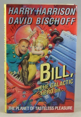 9780575049819: Bill the Galactic Hero On the Planet Of