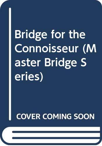 9780575049963: Bridge for the Connoisseur (Master Bridge Series)