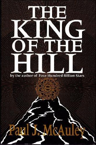 KING OF THE HILL: McAuley, Paul J.