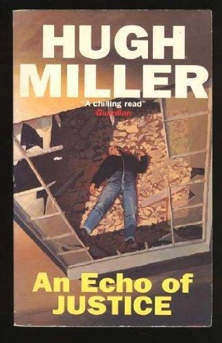 An Echo of Justice: Miller, Hugh