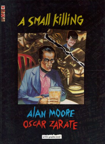 A Small Killing (0575050233) by Moore, Alan; Zarate, Oscar