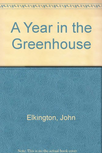 A Year in the Greenhouse (0575050446) by Elkington, John