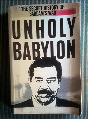 9780575050549: Unholy Babylon: Secret History of Saddam's War