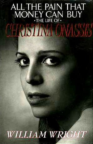 9780575050662: All the Pain That Money Can Buy: Life of Christina Onassis