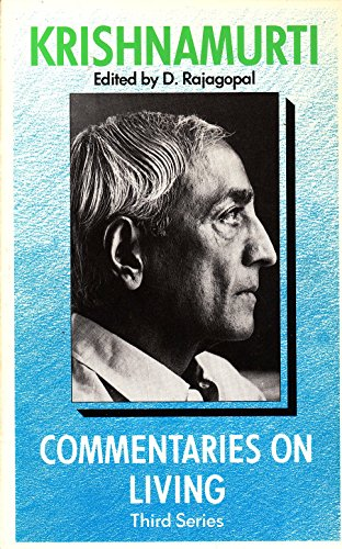 Commentaries on Living : Third Series : from the Notebooks of Krishnamurti
