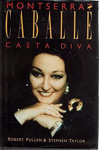Montserrat Caballe: Casta Diva *** Montserrat Caballe Signature: Robert Pullen & Stephen Taylor