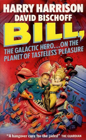 9780575052482: Bill, the Galactic Hero on the Planet of Tasteless Pleasures