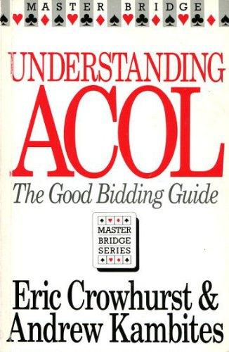 Understanding Acol: Good Bidding Guide (Master Bridge)