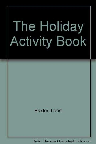 The Holiday Activity Book (0575052708) by Leon Baxter