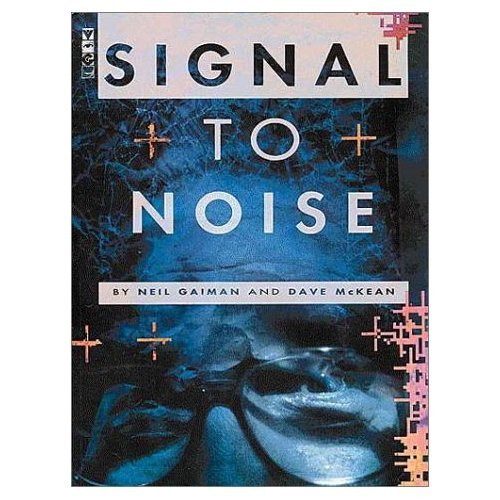 Signal to Noise: Gaiman, Neil, and Dave McKean