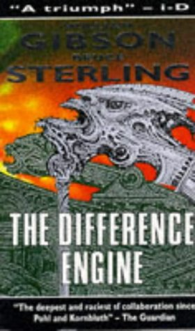 The Difference Engine. By William Gibson and Bruce Sterling: Gibson, William