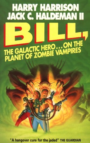 9780575053205: Bill, the Galactic Hero: Planet of the Zombie Vampires