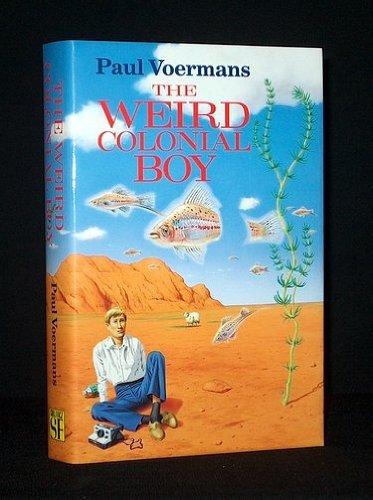 9780575053250: The Weird Colonial Boy