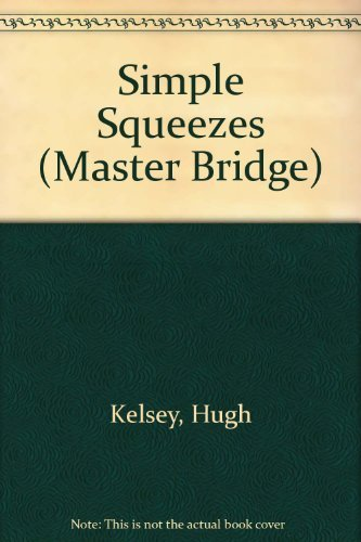 9780575053540: Simple Squeezes: Kelsey on Squeeze Play (Master Bridge Series)