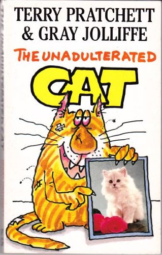 The Unadulterated Cat: Pratchett, Terry and
