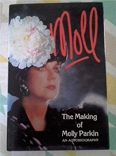 MOLL: THE MAKING OF MOLLY PARKIN: AN: PARKIN, Molly.