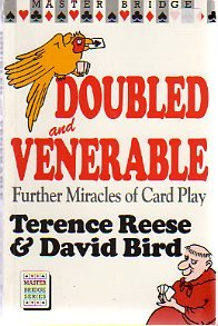 Doubled and Venerable: Further Miracles of Card: Terence Reese, David