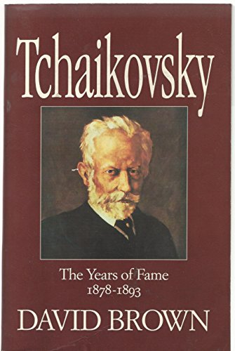 9780575054271: Tchaikovsky Vol III & IV Years Of Fame: A Biographical and Critical Study: The Years of Fame (1878-93) v. 2