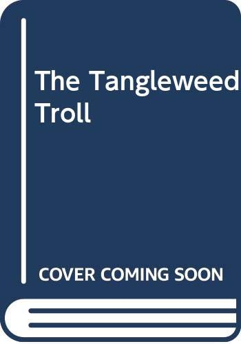 The Tangleweed Troll (0575054913) by Wright, Cliff
