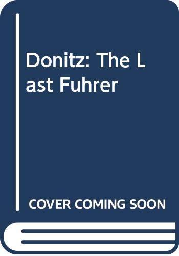 9780575054929: Donitz: The Last Fuhrer