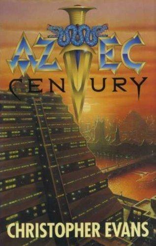 Aztec Century: Evans, C.D.