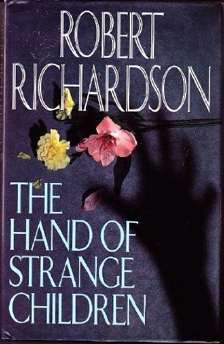 The Hand Of Strange Children: Robert Richardson