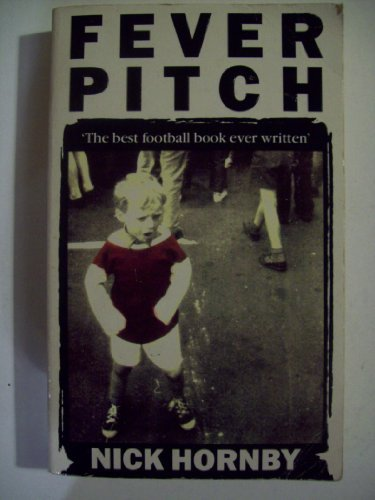 Fever Pitch - the Best Football Book: Nick Hornby