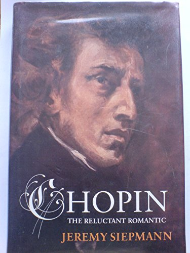 9780575056923: Chopin: The Reluctant Romantic