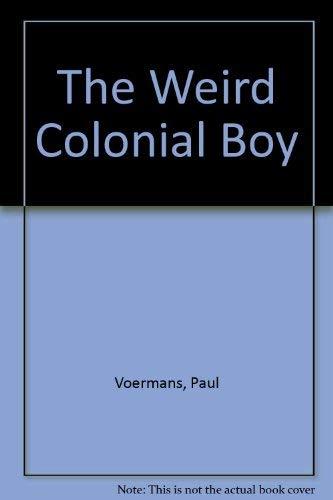 9780575057159: The Weird Colonial Boy