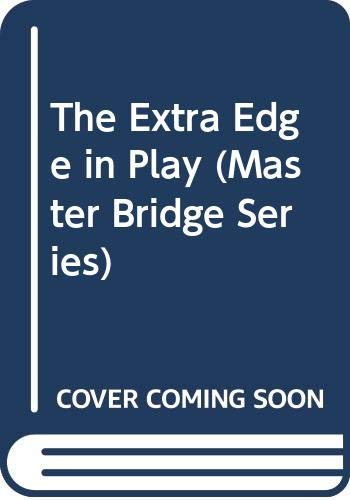 9780575057371: The Extra Edge in Play (Master Bridge Series)