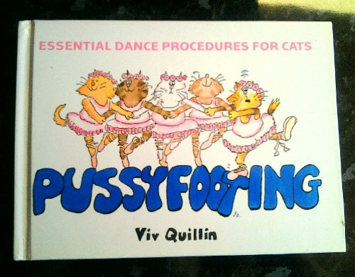 Pussyfooting - Essential Dance Procedures for Cats