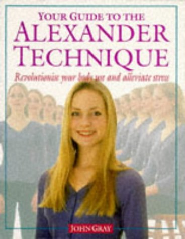 9780575057906: Your Guide to the Alexander Technique
