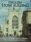 English Stone Building: Clifton-Taylor, Alec and Ireson, A.S.;Stratton, Michael;Ireson, A. S.