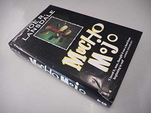 Mucho Mojo: Landsdale, Joe R.
