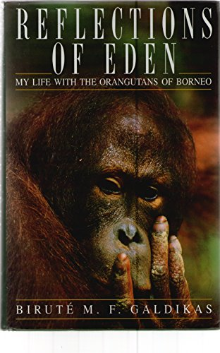 9780575059863: Reflections of Eden: My Life with the Orangutans of Borneo