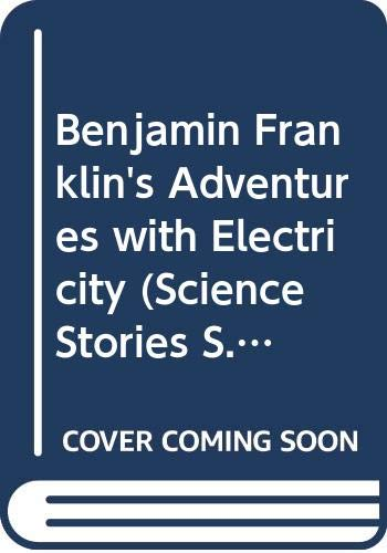 9780575060067: Benjamin Franklin's Adventures with Electricity (Science Stories)