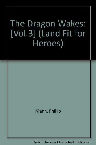 The Dragon Wakes: [Vol.3] (Land Fit for: Mann, Phillip