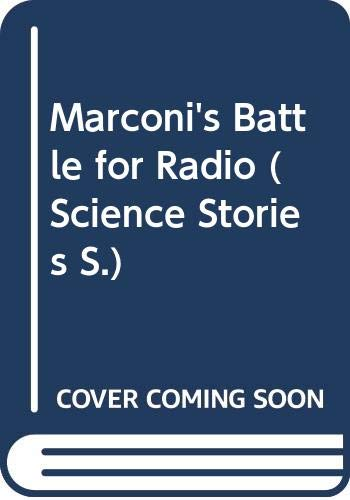 9780575060111: Marconi's Battle for Radio (Science Stories)