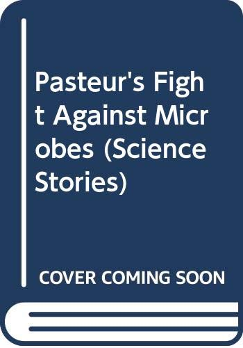 9780575060142: Pasteur's Fight Against Microbes (Science Stories)