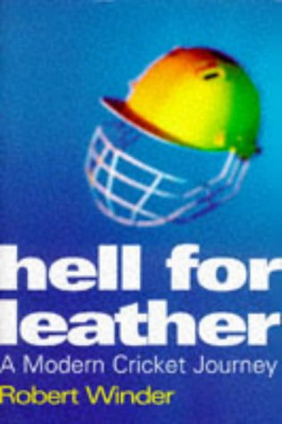 Hell for Leather. a Modern Cricket Journey: Winder, Robert