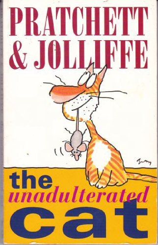 9780575061040: The Unadulterated Cat: A Campaign for Real Cats
