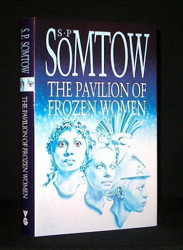 9780575061200: The Pavilion of Frozen Women