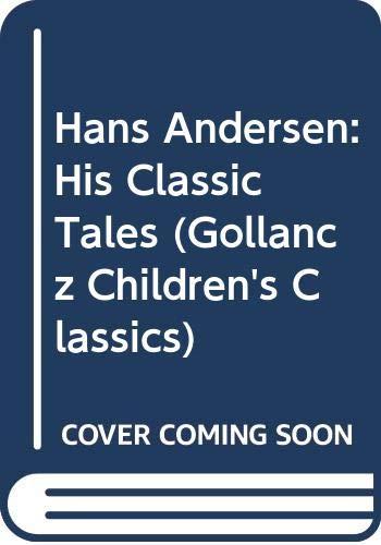 9780575062108: Hans Andersen: His Classic Tales (Gollancz Children's Classics)