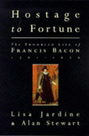 9780575062337: Hostage To Fortune: Troubled Life of Francis Bacon (1561-1626)