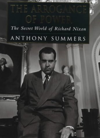 9780575062436: The Arrogance Of Power - The Secret World Of Richard Nixon