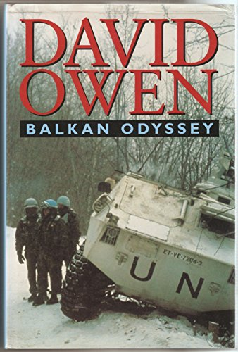 Balkan Odyssey (FINE COPY OF HARDBACK FIRST EDITION, FIRST PRINTING SIGNED BY DAVID OWEN)
