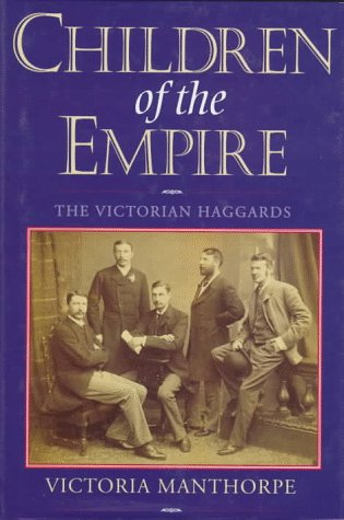Children of the Empire : The Victorian Haggards: Manthorpe, Victoria